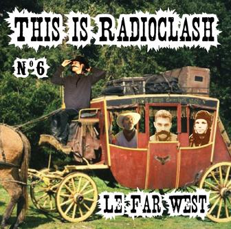 RadioClash - Le FarWest
